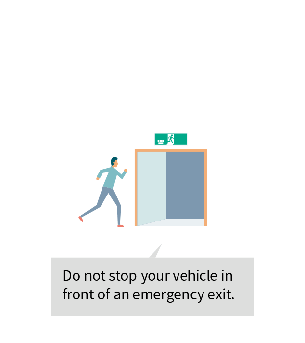 Do not stop your vehicle in front of an emergency exit.